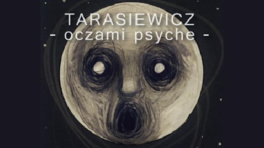 Tarasiewicz - oczami psyche