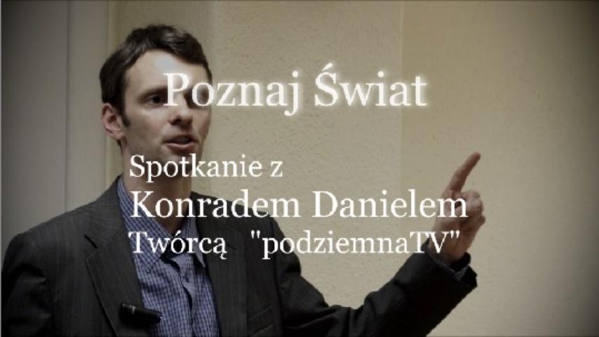 Poznaj Świat - Spotkanie z Konradem Danielem, twórcą PODZIEMNA TV